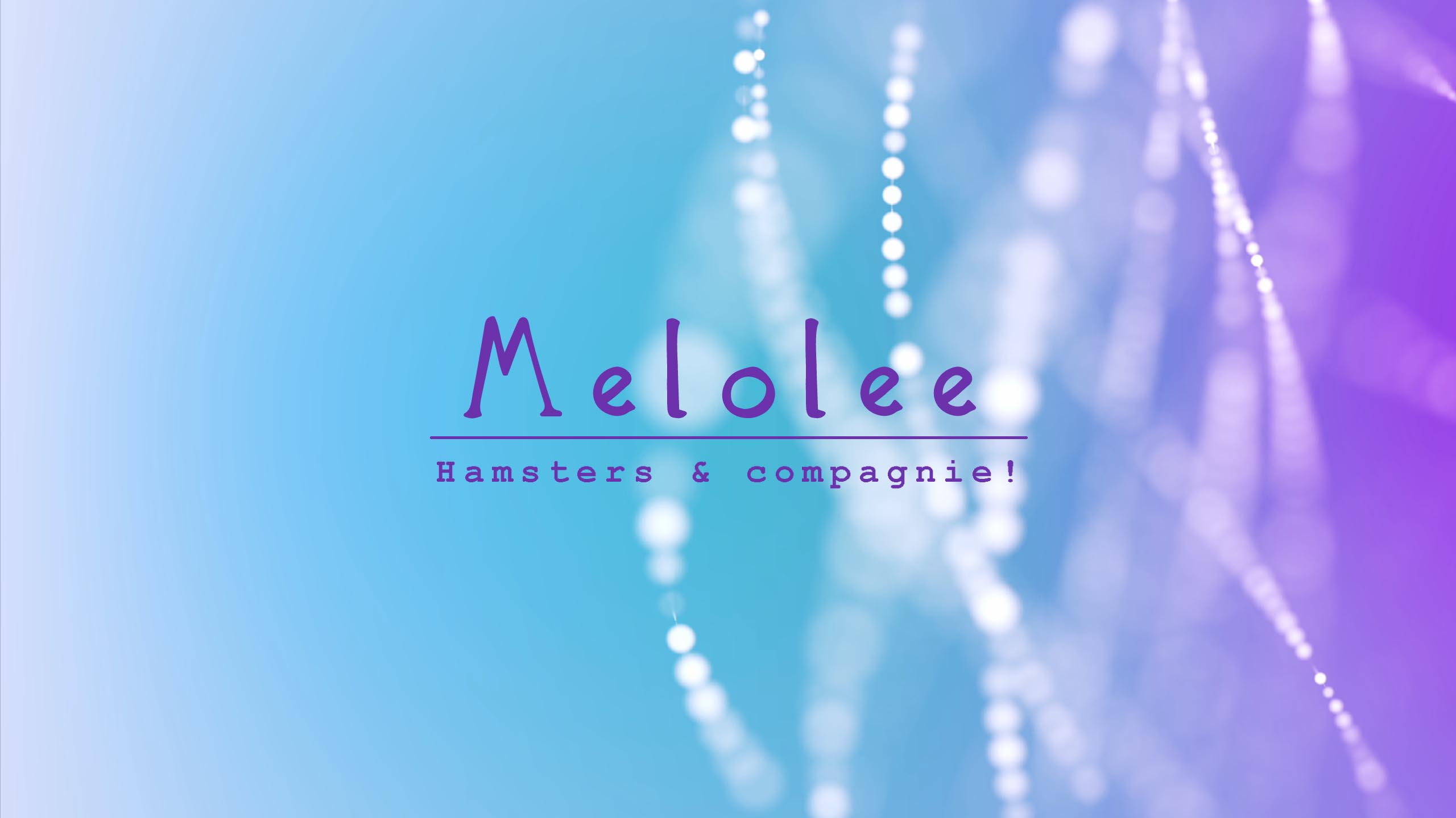 Melolee – Hamsters & Compagnie! (YouTube)